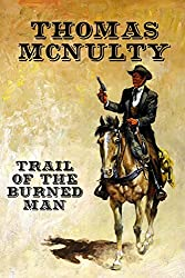 Trail of the Burned Man by Thomas McNulty