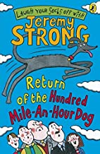 Return Of The Hundred Mile An Hour Dog by Jeremy Strong(2007-01-30)