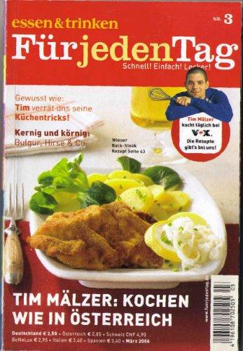 Essen & Trinken für jeden Tag Tim Mälzers Tv-Rezepte -KOCHEN WIE IN ÖSTERREICH