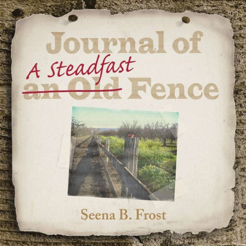 Journal of a Steadfast Fence