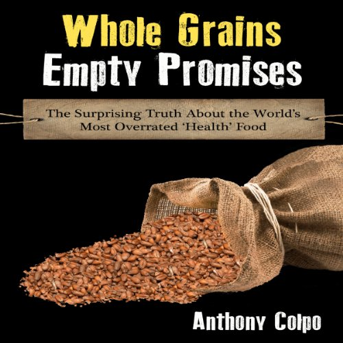 Whole Grains, Empty Promises audiobook cover art