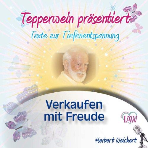 Tepperwein präsentiert: Verkaufen mit Freude (Texte zur Tiefenentspannung) Titelbild