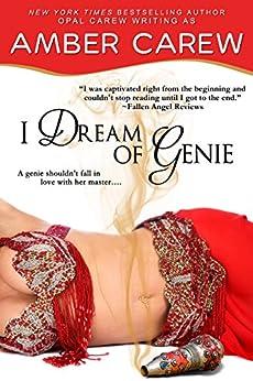 I Dream of Genie by [Amber Carew, Opal Carew]