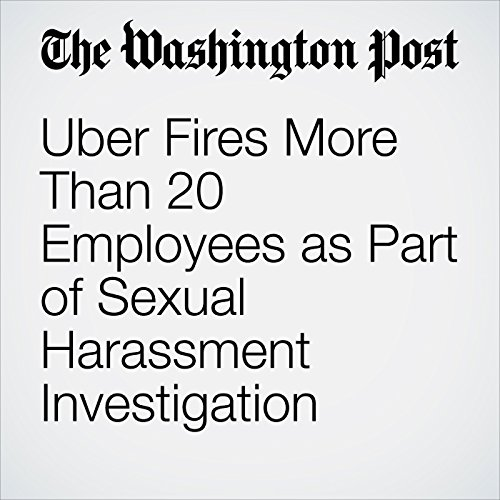 Uber Fires More Than 20 Employees as Part of Sexual Harassment Investigation copertina