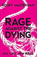 Rage Against the Dying (A Brigid Quinn investigation) by Becky Masterman(2014-01-02)