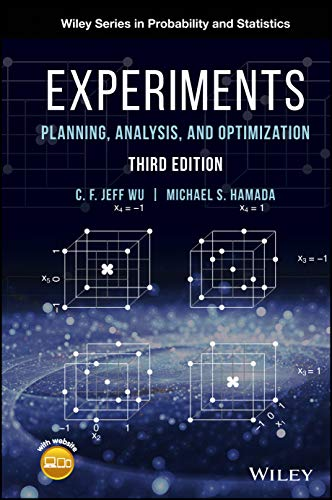 Compare Textbook Prices for Experiments: Planning, Analysis, and Optimization,  Wiley Series in Probability and Statistics 3 Edition ISBN 9781119470106 by Wu, C. F. Jeff,Hamada, Michael S.