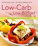 Low-Carb - Low Budget. - Kohlenhydratbilanzierte Küche für den kleinen Geldbeutel