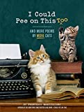 I Could Pee on This, Too: And More Poems by More Cats (English Edition)