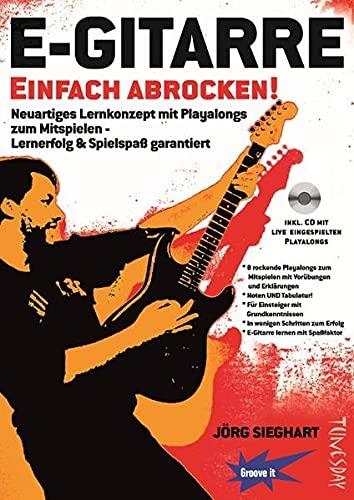 E-Gitarre Einfach Abrocken ! (Lehrheft/Lehrbuch mit Playalongs, Noten & Tabulatur / TABs zum Rock-Gitarre lernen - zu Rock-Songs / Play-Alongs ... - Lernerfolg & Spielspaß garantiert