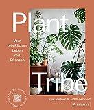 plant tribe: vom glücklichen leben mit pflanzen: das neue buch der urban jungle bloggers  - [deutsche ausgabe]