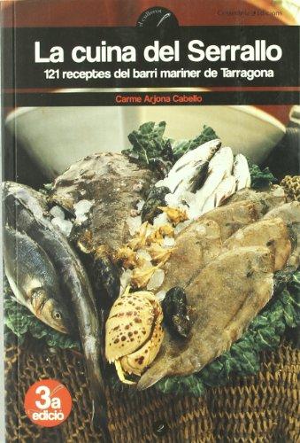 La cuina del Serrallo: 121 receptes del barri mariner de Tarragona (El Cullerot)