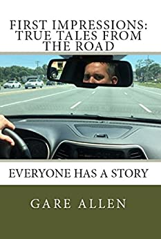 First Impressions: True Tales From The Road by [Gare Allen]