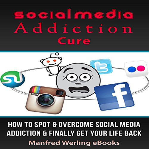 Social Media Cure: The Ultimate Social Media Addiction Cure audiobook cover art