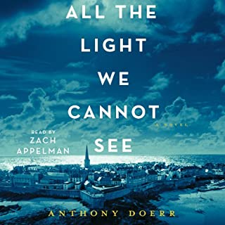 All the Light We Cannot See     A Novel              Written by:                                                                                                                                 Anthony Doerr                               Narrated by:                                                                                                                                 Zach Appelman                      Length: 16 hrs and 2 mins     218 ratings     Overall 4.6
