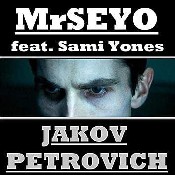Jakov Petrovich (feat. Sami Yones aka Lail)