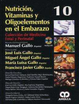 NUTRICION, VITAMINAS Y OLIGOELEMENTOS EN EL EMBARAZO + DVD de M. Gallo (2014) Tapa blanda