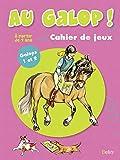 Au galop ! Cahier de jeux : Galops 1 et 2, A partir de 7 ans