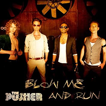 Blow Me and Run