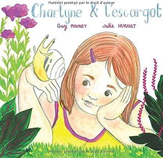 Charlyne et l'escargot (French Edition)