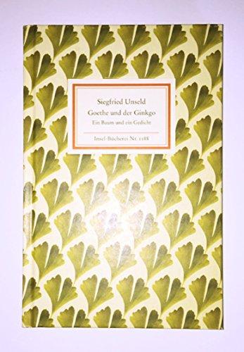 *GOETHE UND DER GINKGO* Ein Baum und ein Gedicht. Insel-Bücherei Nr. 1188.