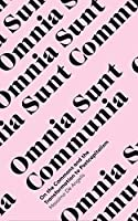 Omnia Sunt Communia: On the Commons and the Transformation to Postcapitalism (In Common)