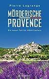Mörderische Provence: Ein neuer Fall für Albin Leclerc (Ein Fall für Commissaire Leclerc, Band 3)