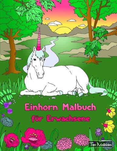 Einhorn Malbuch für Erwachsene + BONUS: Kostenlose Einhorn-Malvorlagen zum Ausmalen (PDF zum Ausdrucken)