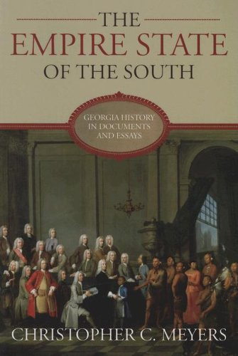 The Empire State of the South: Georgia History in Documents and Essays