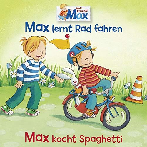 Max lernt Rad fahren / Max kocht Spaghetti Titelbild