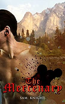 The Mercenary: A Historical Gay Erotica Romance (Dominance and Submission Book 1) by [Sam Knight]