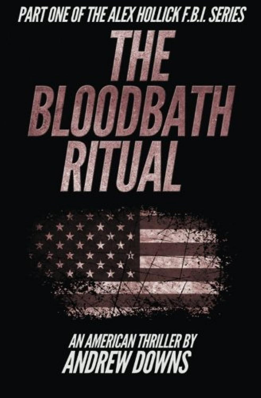 品種吐く援助The Bloodbath Ritual (The Alex Hollick FBI Series)