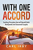 With One Accord: Guiding Principles that will Benefit Both Newlyweds and Seasoned Couples