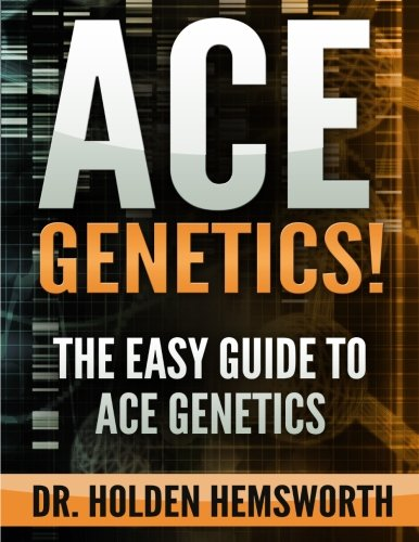 Ace Genetics!: The EASY Guide to Ace Genetics