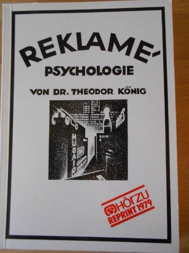 Reklame-Psychologie - ihr gegenwärtiger Stand - ihre praktische Bedeutung. Reprint der Ausgabe R. Oldenbourg von 1924.