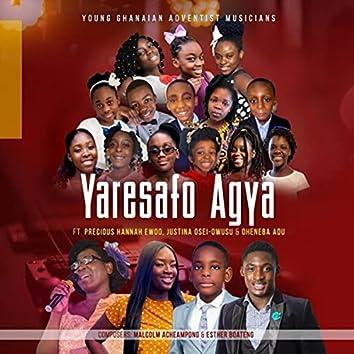 Yaresafo Agya (feat. Precious Hannah Ewoo-Asiem, Justina Osei-Owusu & Oheneba Adu)