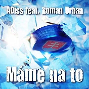 Máme Na To (feat. Roman Urban)