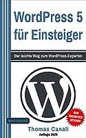 WordPress 5 fuer Einsteiger: Der leichte Weg zum WordPress-Experten