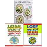 The Defined Dish[Hardcover], How To Lose Weight For Good: Fast Diet, Lose Weight For Good: The Diet Bible 3 Books Collection Set