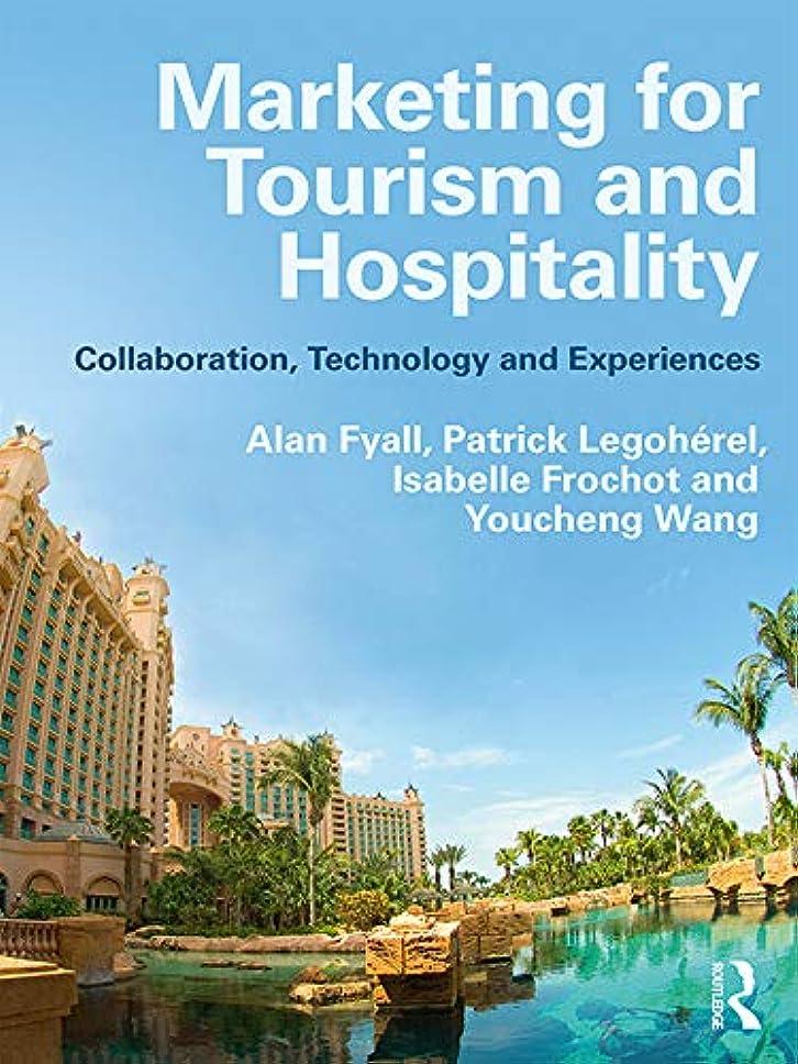 フルーティー無傷歴史Marketing for Tourism and Hospitality: Collaboration, Technology and Experiences (English Edition)