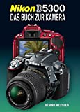 Nikon D5300: Das Buch zur Kamera