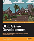 SDL Game Development: (Black & White) (English Edition) - Shaun Mitchell