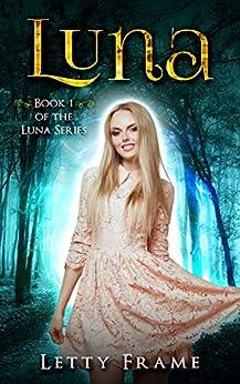 Luna (The Luna Series Book 1) by [Letty Frame]