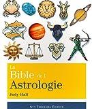 La Bible de l'Astrologie - Guy Trédaniel Editions - 04/04/2011