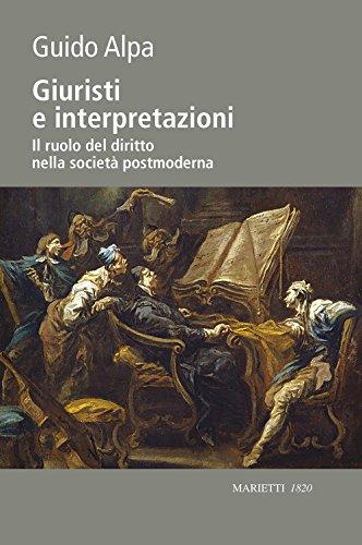 Giuristi e interpretazioni. Il ruolo del diritto nella società postmoderna