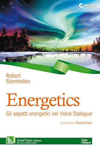 Energetics: Gli aspetti energetici nel Voice Dialogue