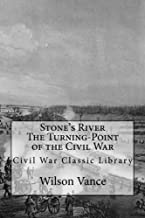 Stone's River The Turning-Point of the Civil War: Civil War Classic Library