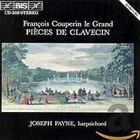 François Couperin le Grand: Pièces de Clavecin