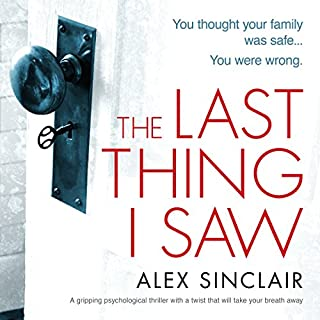 The Last Thing I Saw     A Gripping Psychological Thriller              Autor:                                                                                                                                 Alex Sinclair                               Sprecher:                                                                                                                                 Kate Handford                      Spieldauer: 7 Std. und 35 Min.     1 Bewertung     Gesamt 4,0