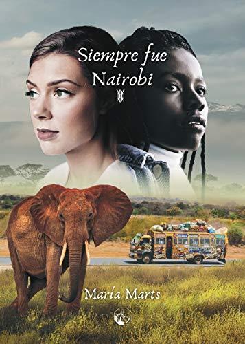Siempre fue Nairobi – María Marts     51pNaeEd+sL