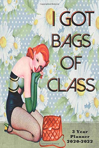 I got bags of class. 3 Year Planner 2020-2022: Vintage Retro 36 month Planner, arty and classy. At a glance planner and organizer for your everyday ... gift for retro, vintage and antique lovers.